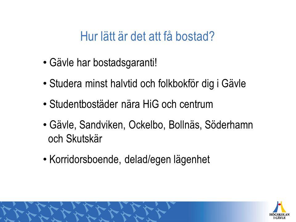 Hur lätt är det att få bostad? Gävle har bostadsgaranti! Studera minst halvtid och folkbokför dig i Gävle Studentbostäder nära HiG och centrum Gävle,