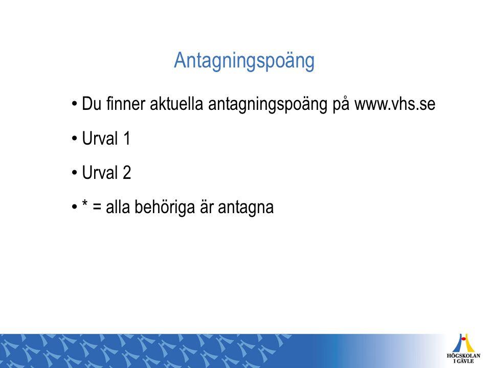 Antagningspoäng Du finner aktuella antagningspoäng på www.vhs.se Urval 1 Urval 2 * = alla behöriga är antagna