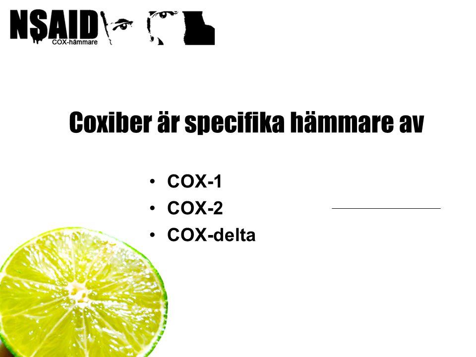 11 Coxiber är specifika hämmare av COX-1 COX-2 COX-delta