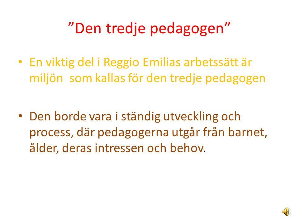 Reggio Emilia bygger på en stark tro på alla människans möjligheter en djup respekt för barnet en stark övertygelse om att alla föds intelligenta med