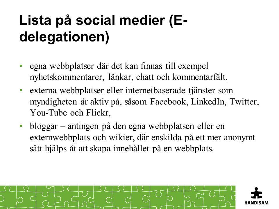 Lista på social medier (E- delegationen) egna webbplatser där det kan finnas till exempel nyhetskommentarer, länkar, chatt och kommentarfält, externa