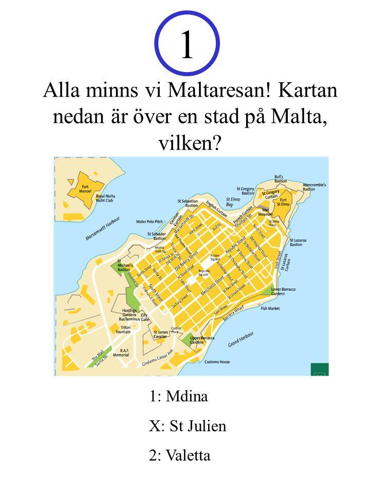 Alla minns vi Maltaresan.Kartan nedan är över en stad på Malta, vilken.