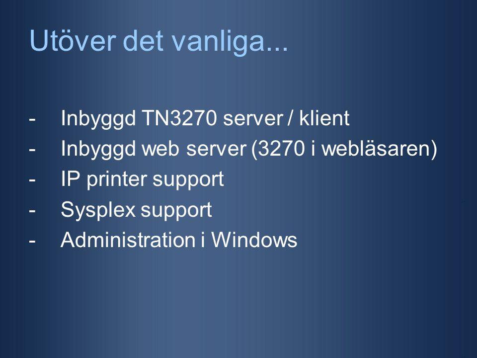 TN3270 server / klient -TN3270 server eliminerar VTAM- sessioner mellan IP-stacken och InterSession, förenklar admin -TN3270 klient ger möjlighet att komma åt applikationer via TCP/IP