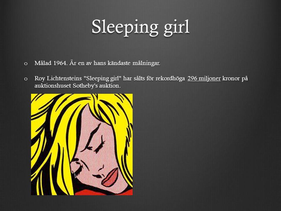 Sleeping girl o Målad 1964.Är en av hans kändaste målningar.