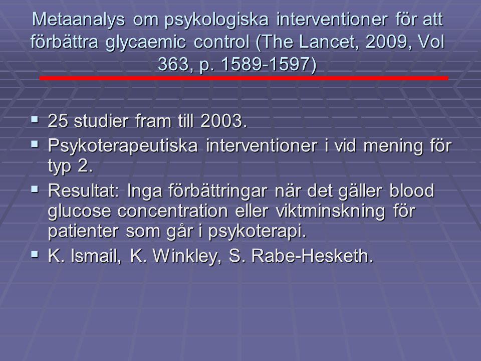 Metaanalys om psykologiska interventioner för att förbättra glycaemic control (The Lancet, 2009, Vol 363, p. 1589-1597)  25 studier fram till 2003. 