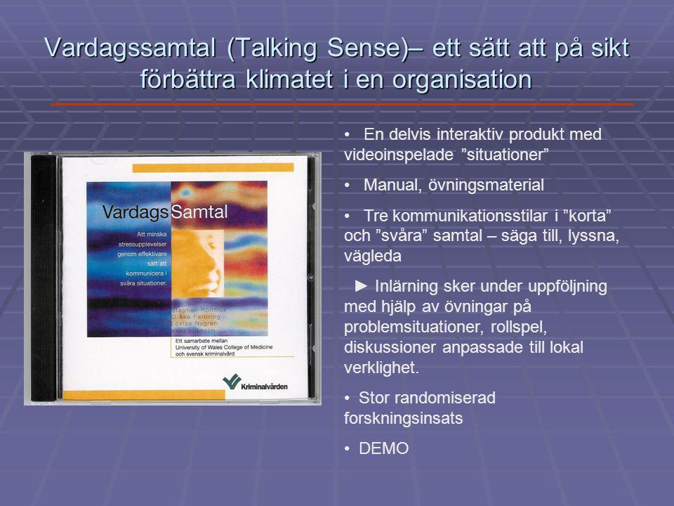 """Vardagssamtal (Talking Sense)– ett sätt att på sikt förbättra klimatet i en organisation En delvis interaktiv produkt med videoinspelade """"situationer"""""""