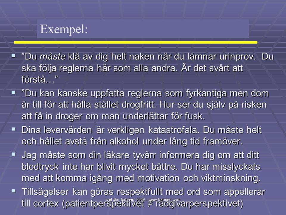 """carl åke farbring, 2009 - www.farbring.com  """"Du måste klä av dig helt naken när du lämnar urinprov. Du ska följa reglerna här som alla andra. Är det"""
