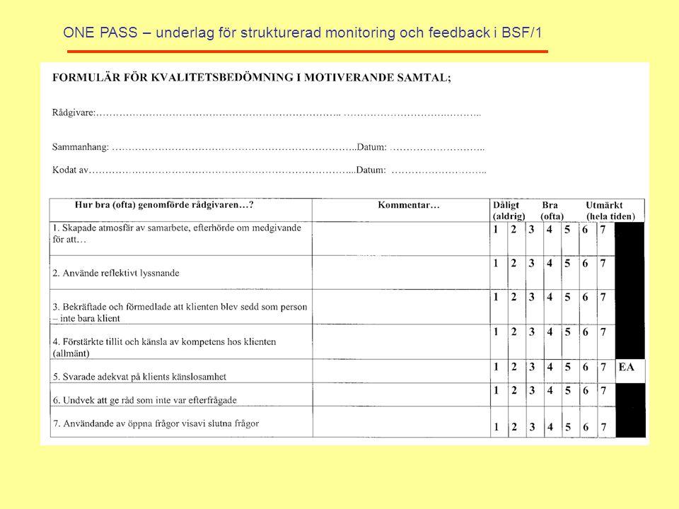 ONE PASS – underlag för strukturerad monitoring och feedback i BSF/1