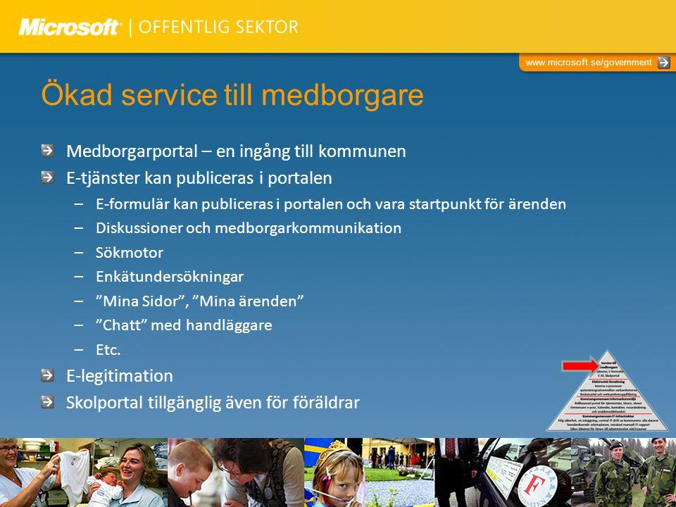 www.microsoft.se/government Ökad service till medborgare Medborgarportal – en ingång till kommunen E-tjänster kan publiceras i portalen –E-formulär ka