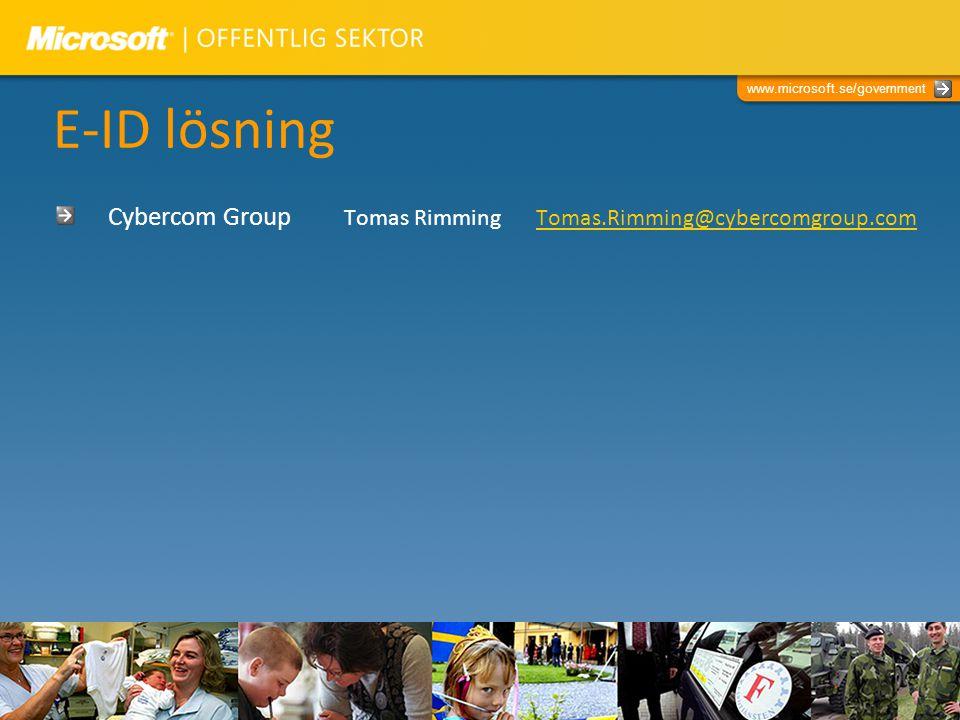 www.microsoft.se/government E-ID lösning Cybercom Group Tomas RimmingTomas.Rimming@cybercomgroup.comTomas.Rimming@cybercomgroup.com