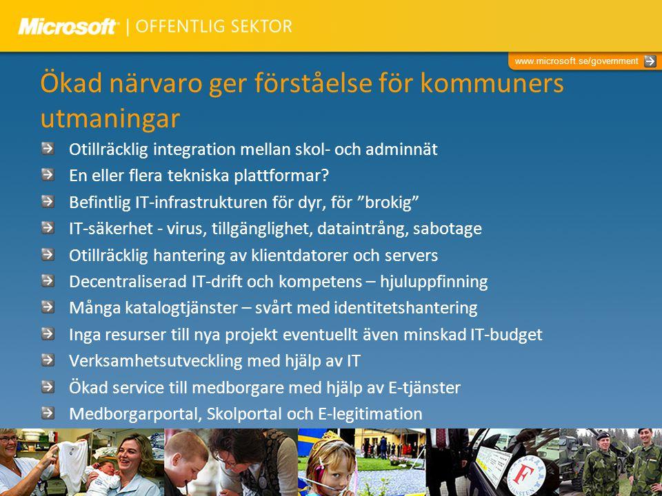 www.microsoft.se/government Ökad närvaro ger förståelse för kommuners utmaningar Otillräcklig integration mellan skol- och adminnät En eller flera tek