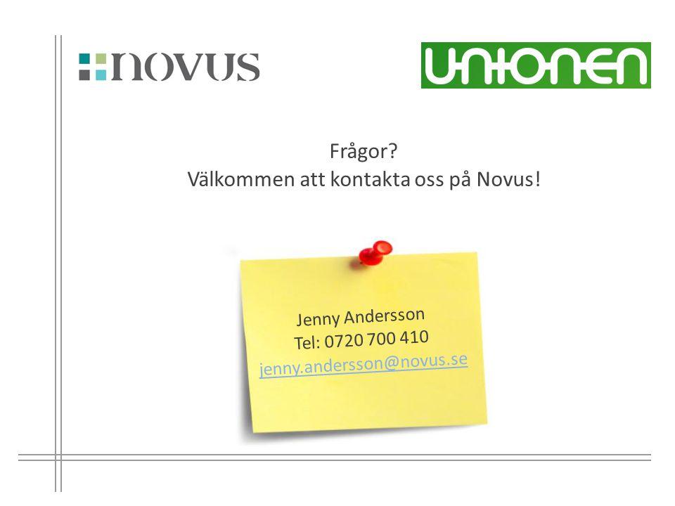 Jenny Andersson Tel: 0720 700 410 jenny.andersson@novus.se Frågor? Välkommen att kontakta oss på Novus!