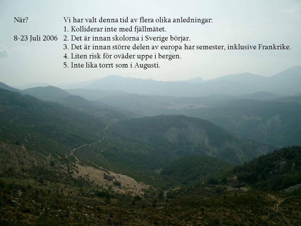 När? 8-23 Juli 2006 Vi har valt denna tid av flera olika anledningar: 1. Kolliderar inte med fjällmätet. 2. Det är innan skolorna i Sverige börjar. 3.