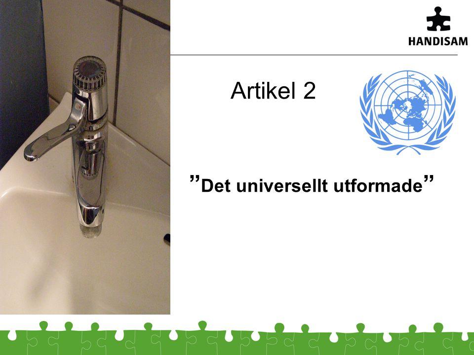""""""" Det universellt utformade """" Artikel 2"""