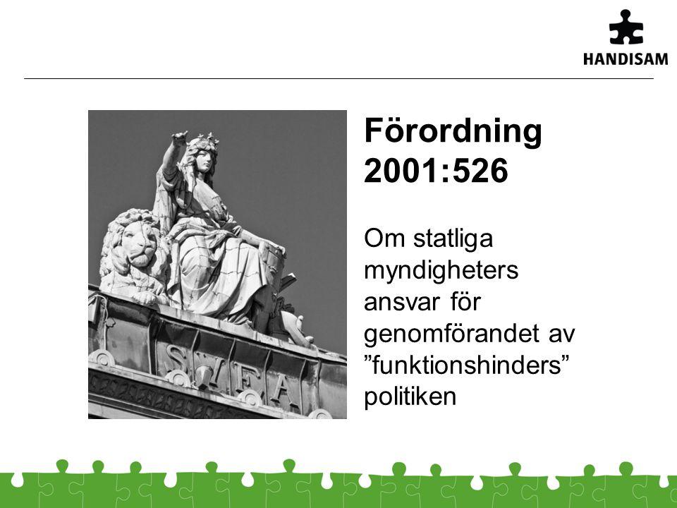 """Förordning 2001:526 Om statliga myndigheters ansvar för genomförandet av """"funktionshinders"""" politiken"""