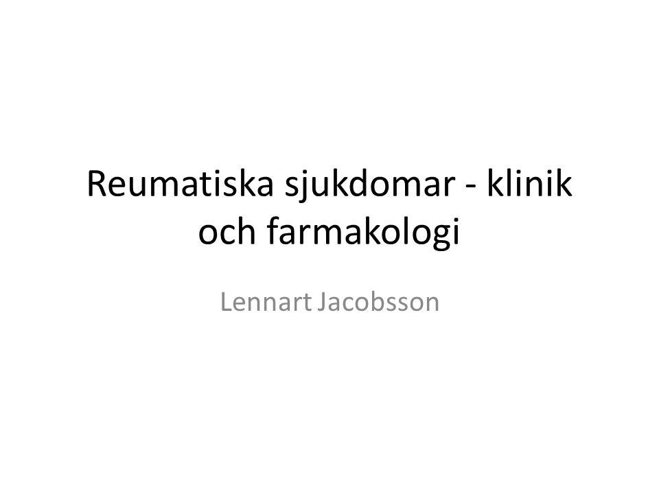Reumatiska sjukdomar - klinik och farmakologi Lennart Jacobsson