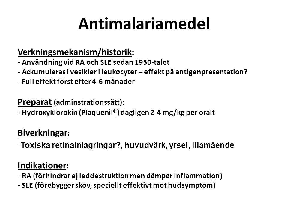 Antimalariamedel Verkningsmekanism/historik: - Användning vid RA och SLE sedan 1950-talet - Ackumuleras i vesikler i leukocyter – effekt på antigenpre