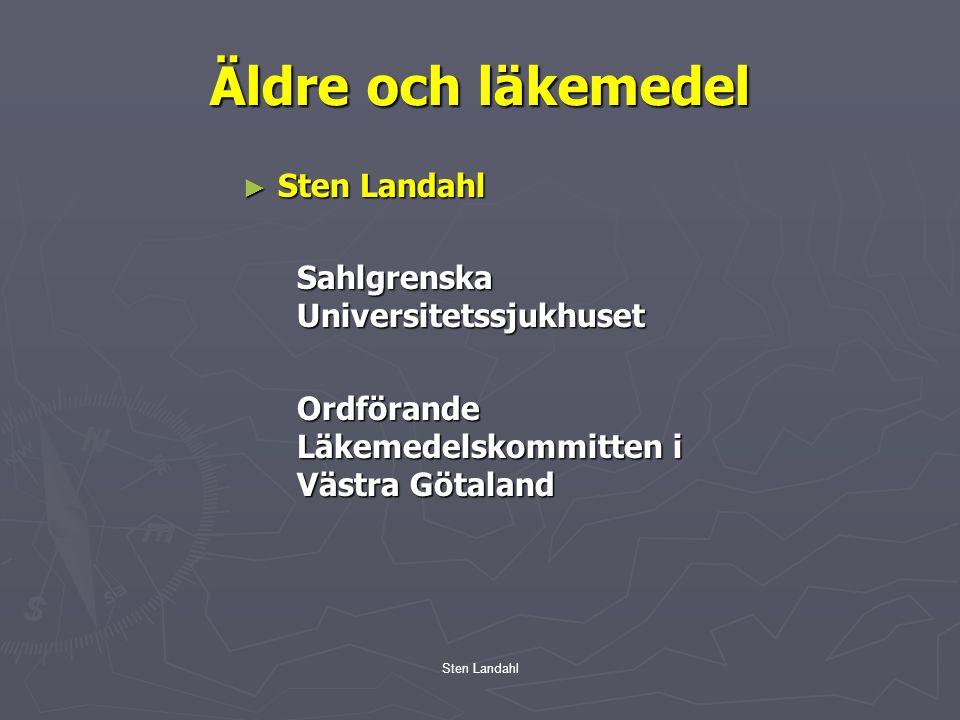 Sten Landahl Äldre och läkemedel ► Sten Landahl Sahlgrenska Universitetssjukhuset Ordförande Läkemedelskommitten i Västra Götaland