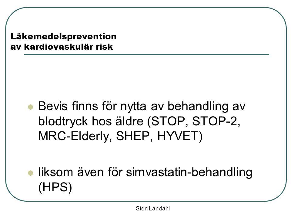 Sten Landahl Läkemedelsprevention av kardiovaskulär risk Bevis finns för nytta av behandling av blodtryck hos äldre (STOP, STOP-2, MRC-Elderly, SHEP,