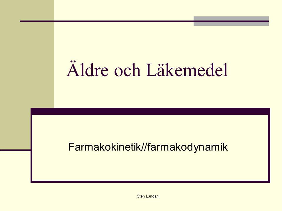 Sten Landahl Äldre och Läkemedel Farmakokinetik//farmakodynamik