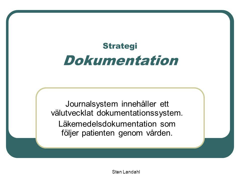 Sten Landahl Strategi Dokumentation Journalsystem innehåller ett välutvecklat dokumentationssystem. Läkemedelsdokumentation som följer patienten genom