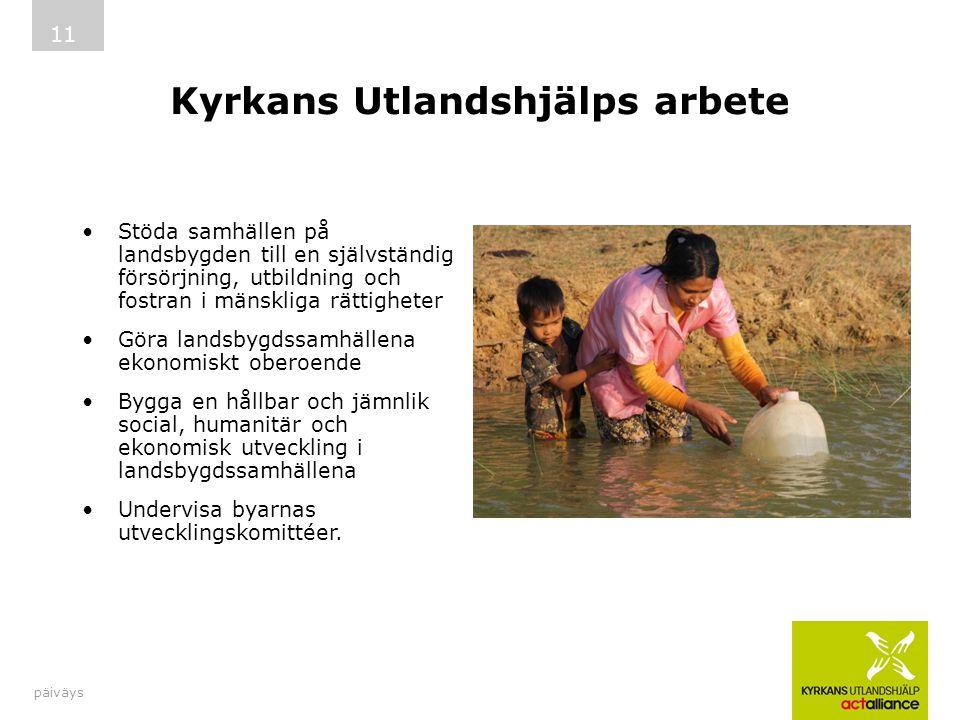 Kyrkans Utlandshjälps arbete Stöda samhällen på landsbygden till en självständig försörjning, utbildning och fostran i mänskliga rättigheter Göra land
