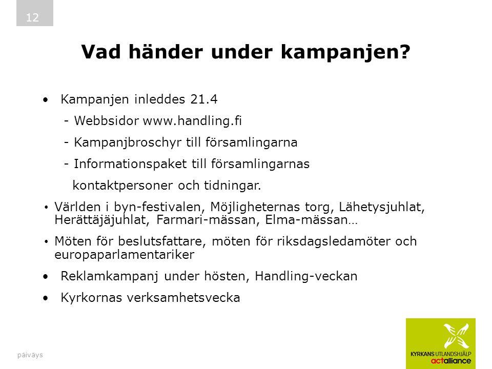 Vad händer under kampanjen? Kampanjen inleddes 21.4 - Webbsidor www.handling.fi - Kampanjbroschyr till församlingarna - Informationspaket till församl