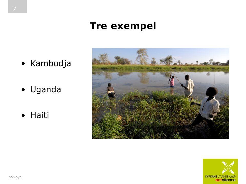 Tre exempel Kambodja Uganda Haiti päiväys 7