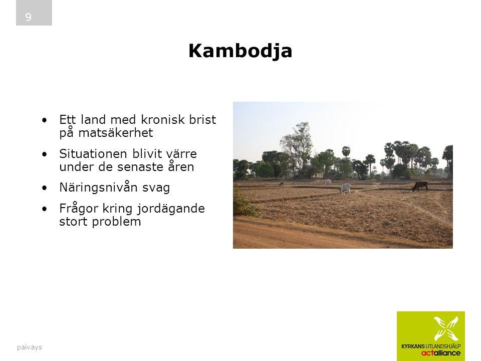 Kambodja Ett land med kronisk brist på matsäkerhet Situationen blivit värre under de senaste åren Näringsnivån svag Frågor kring jordägande stort problem päiväys 9