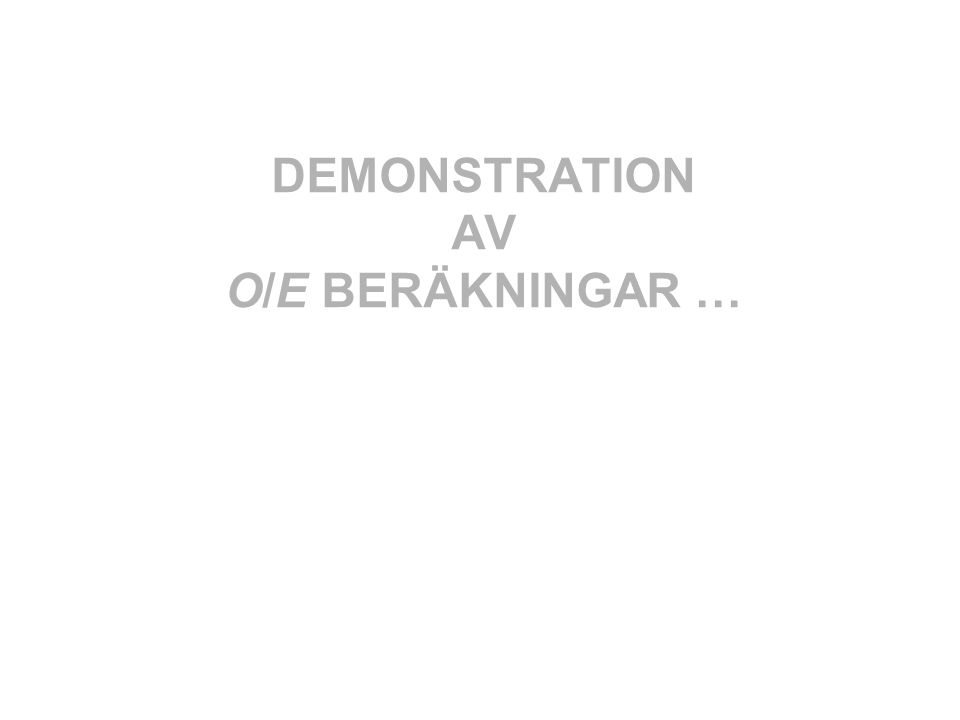 DEMONSTRATION AV O/E BERÄKNINGAR …