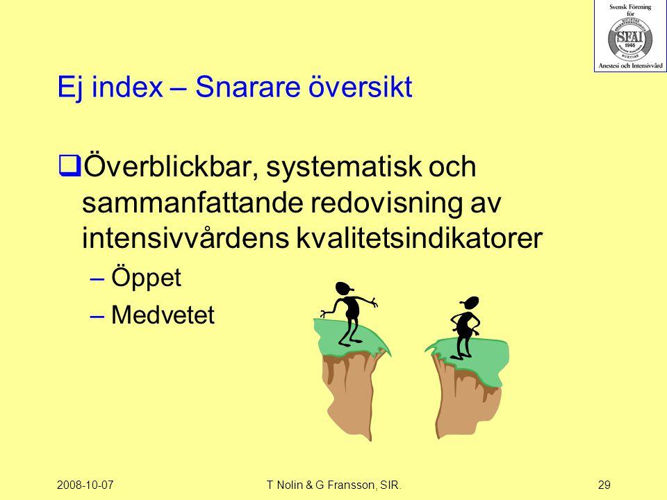 2008-10-07T Nolin & G Fransson, SIR.29 Ej index – Snarare översikt  Överblickbar, systematisk och sammanfattande redovisning av intensivvårdens kvali