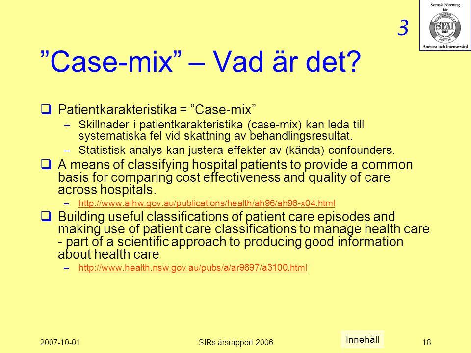 2007-10-01SIRs årsrapport 200618 Case-mix – Vad är det.