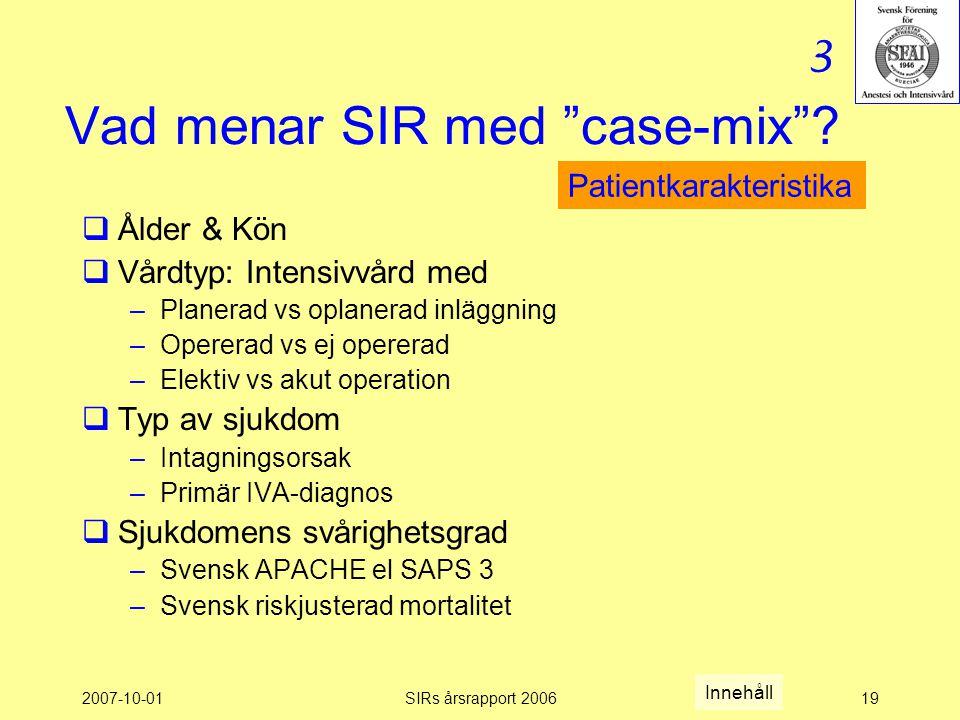 2007-10-01SIRs årsrapport 200619 Vad menar SIR med case-mix .