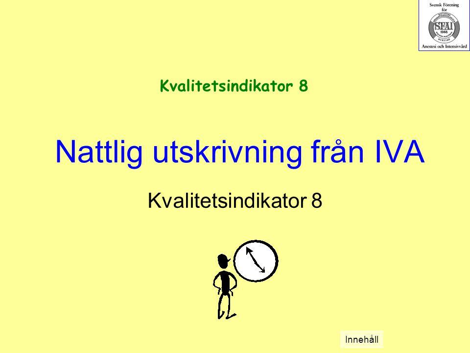 Nattlig utskrivning från IVA Kvalitetsindikator 8 Innehåll