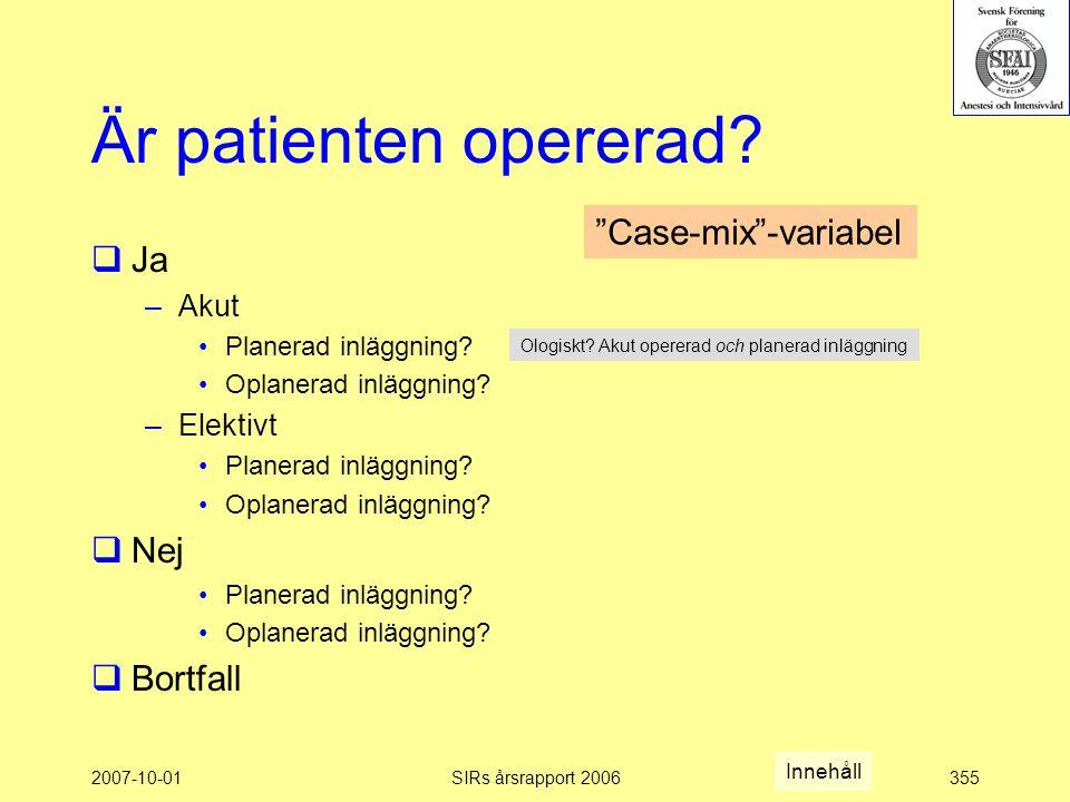 2007-10-01SIRs årsrapport 2006355 Är patienten opererad.
