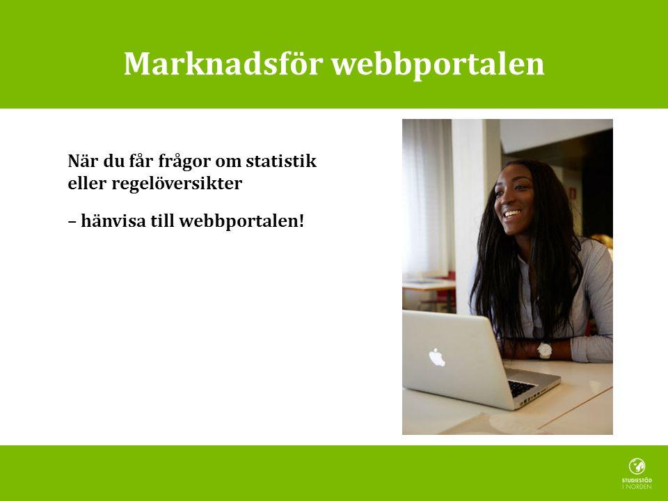 Marknadsför webbportalen När du får frågor om statistik eller regelöversikter – hänvisa till webbportalen!