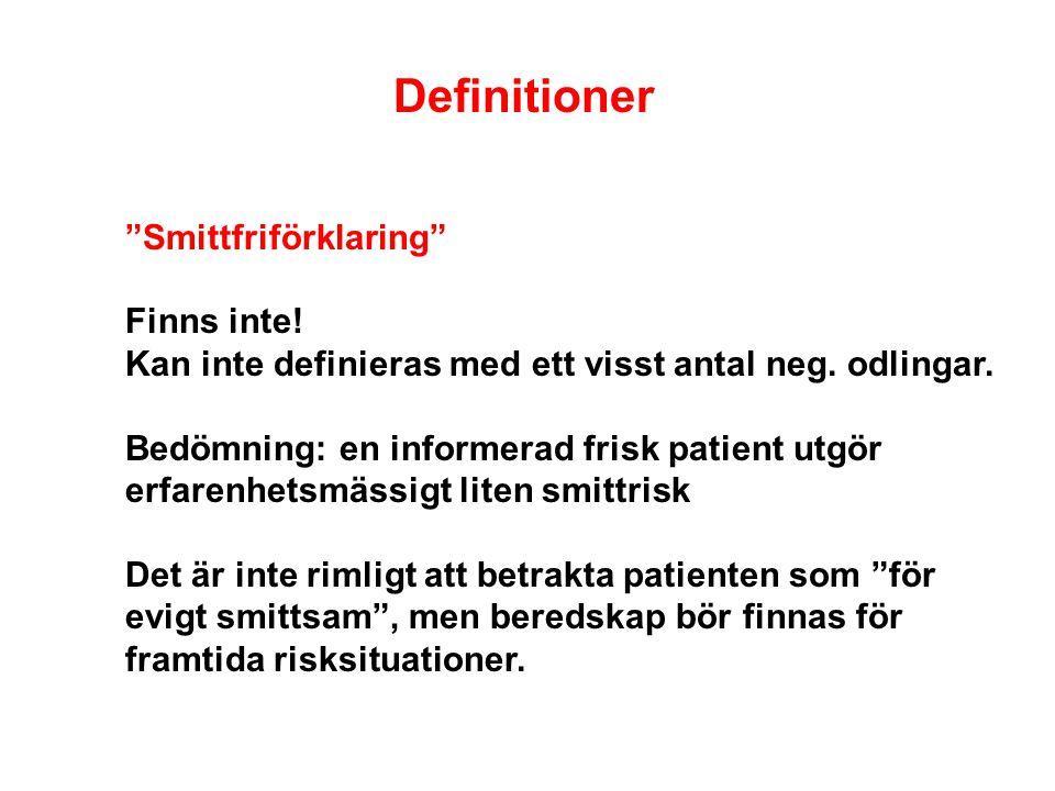 Definitioner Smittfriförklaring Finns inte. Kan inte definieras med ett visst antal neg.