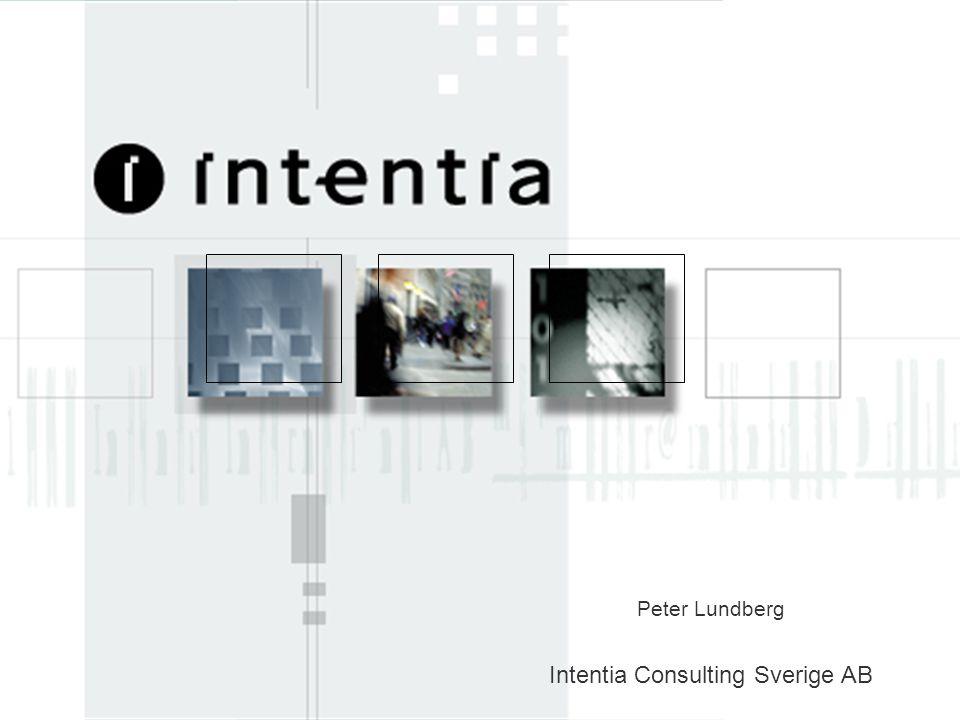 www.intentia.com Intentia_Corp_Prs_SWE 1 Peter Lundberg Intentia Consulting Sverige AB