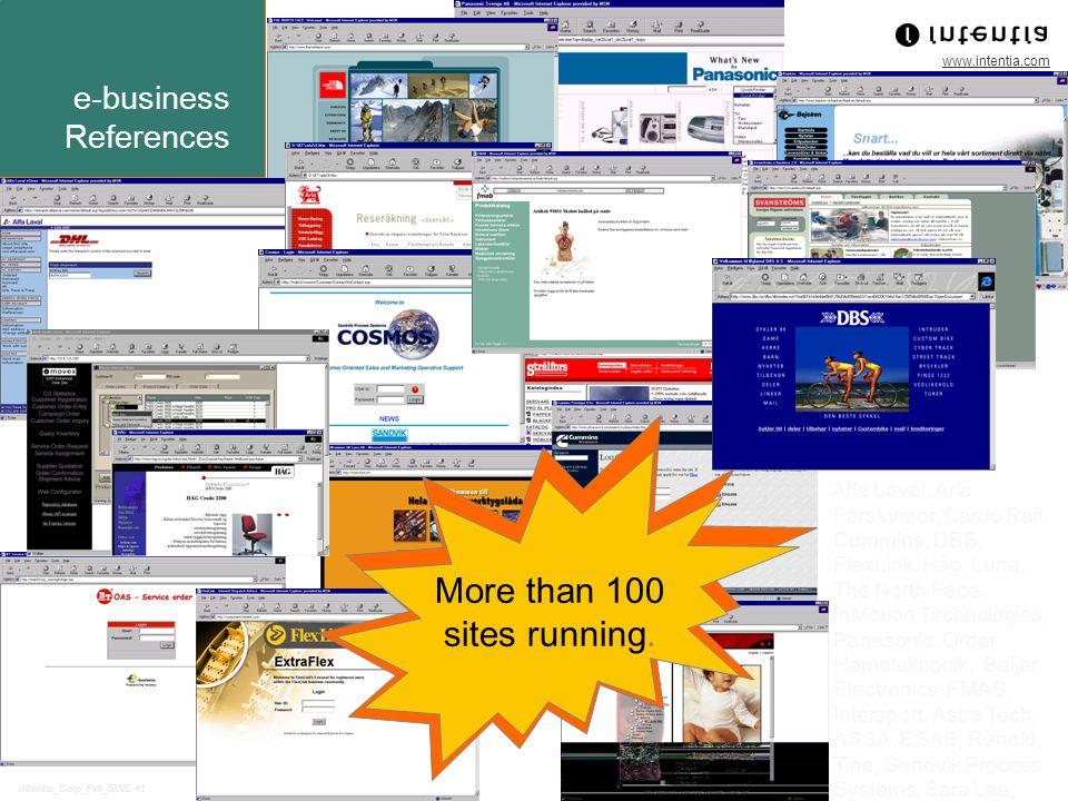 www.intentia.com Intentia_Corp_Prs_SWE 41 e-business References Alfa Laval, Arla Färskvaror, Cardo Rail, Cummins, DBS, FlexLink, Håg, Luna, The North