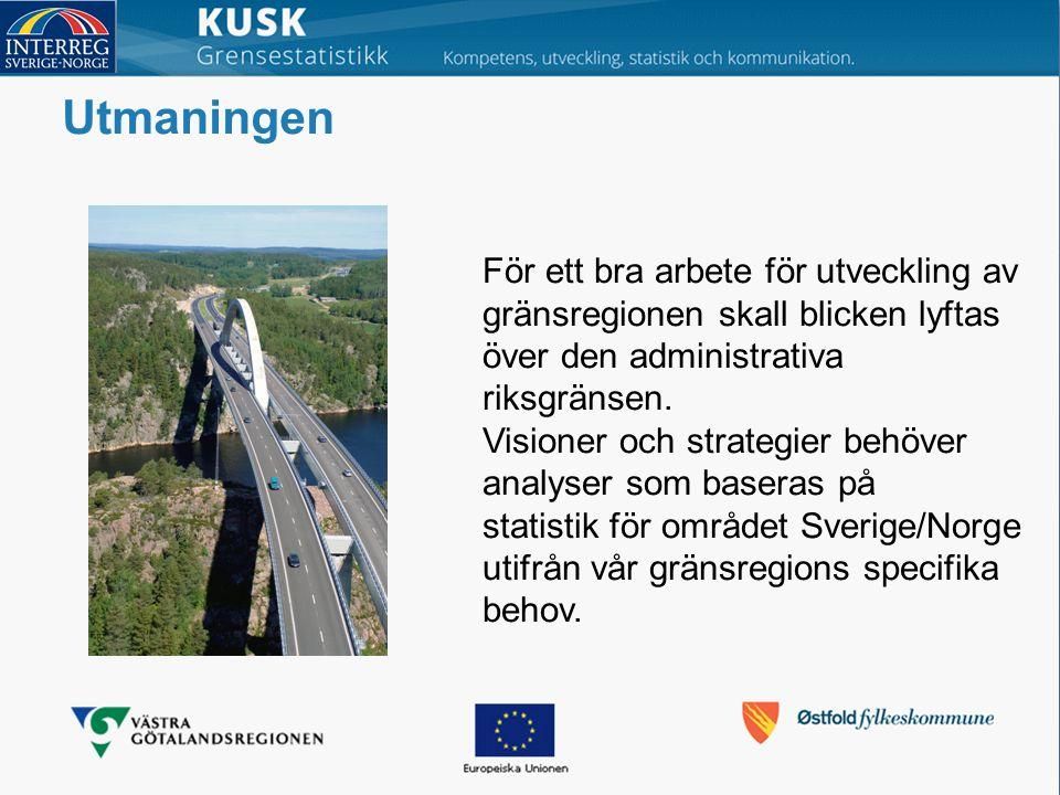Utmaningen För ett bra arbete för utveckling av gränsregionen skall blicken lyftas över den administrativa riksgränsen.