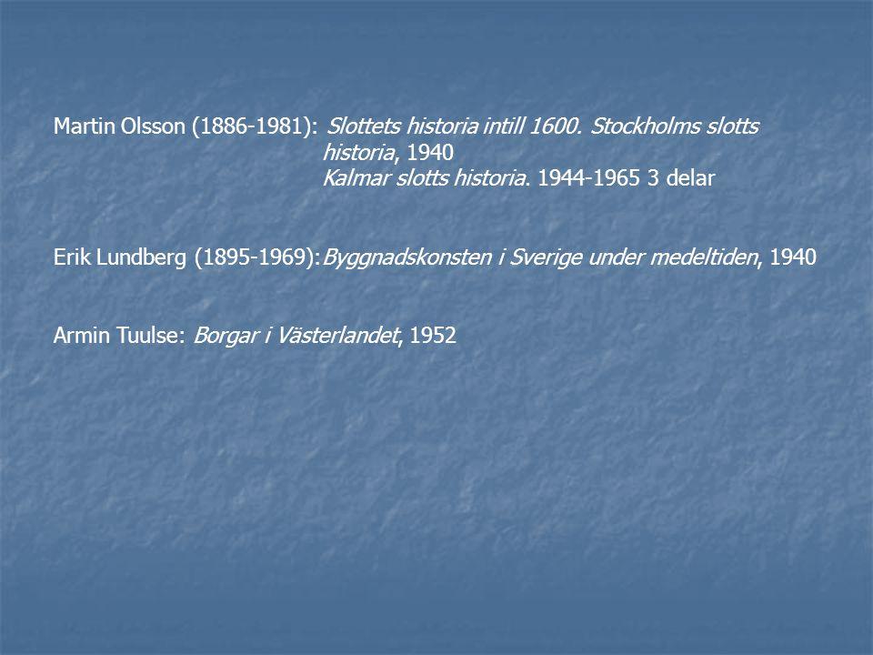 Martin Olsson (1886-1981): Slottets historia intill 1600.