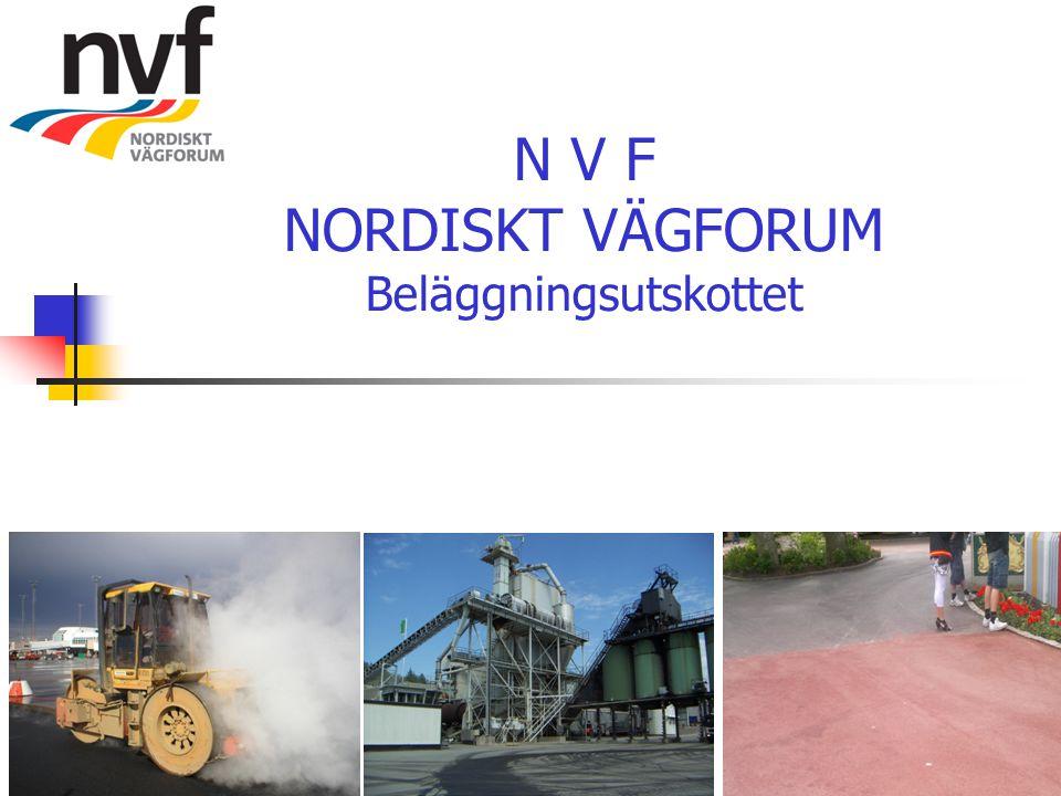 N V F NORDISKT VÄGFORUM Beläggningsutskottet