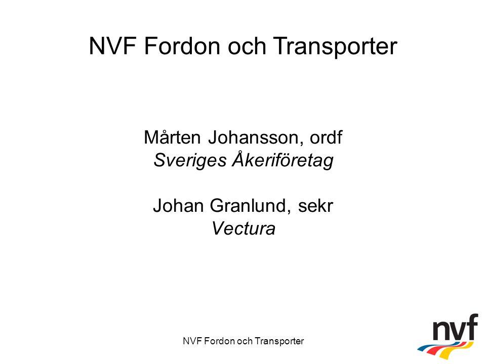 NVF Fordon och Transporter Mårten Johansson, ordf Sveriges Åkeriföretag Johan Granlund, sekr Vectura NVF Fordon och Transporter