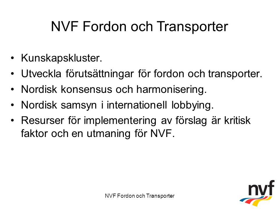 NVF Fordon och Transporter Kunskapskluster. Utveckla förutsättningar för fordon och transporter.