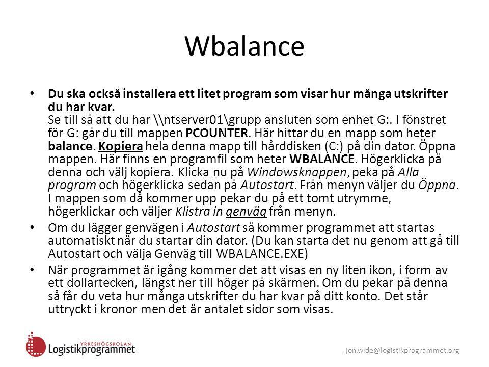jon.wide@logistikprogrammet.org Wbalance Du ska också installera ett litet program som visar hur många utskrifter du har kvar. Se till så att du har \