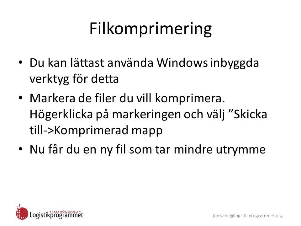 jon.wide@logistikprogrammet.org Filkomprimering Du kan lättast använda Windows inbyggda verktyg för detta Markera de filer du vill komprimera. Högerkl