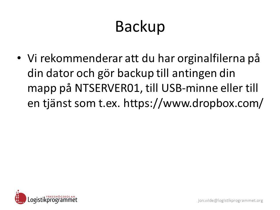 jon.wide@logistikprogrammet.org Backup Vi rekommenderar att du har orginalfilerna på din dator och gör backup till antingen din mapp på NTSERVER01, ti