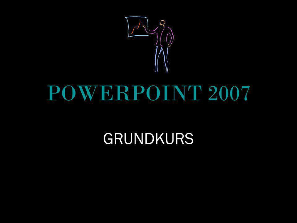 POWERPOINT 2007 GRUNDKURS