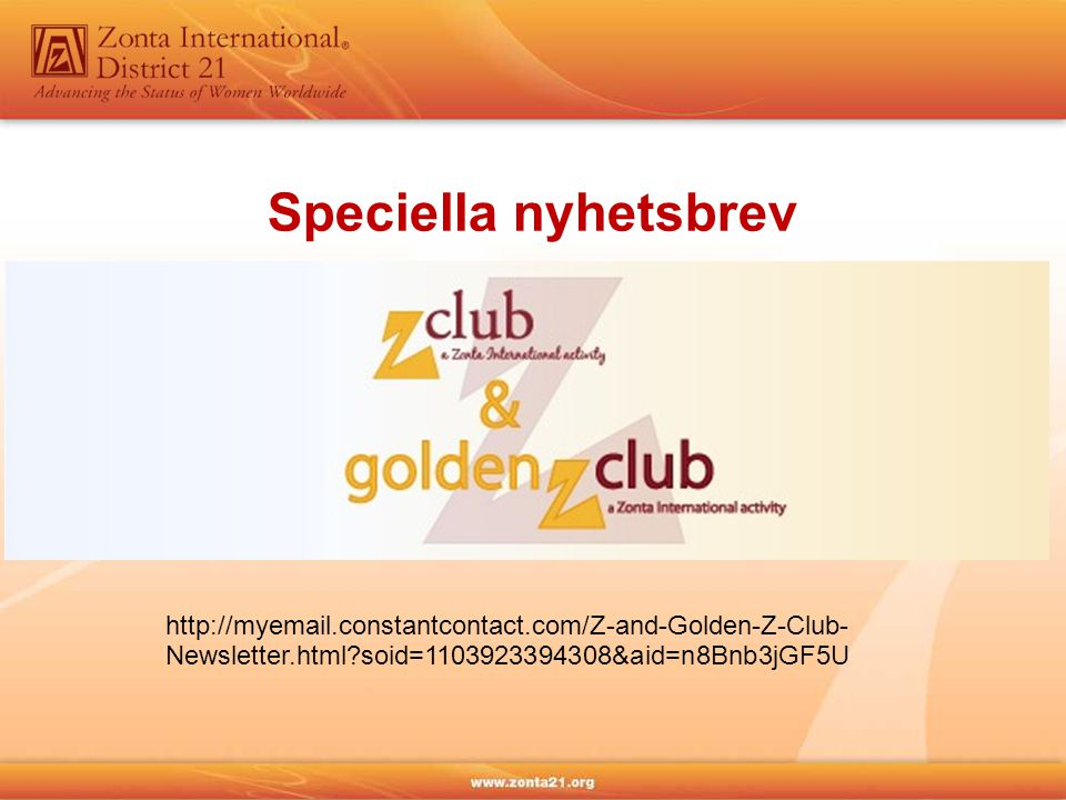 http://myemail.constantcontact.com/Z-and-Golden-Z-Club- Newsletter.html soid=1103923394308&aid=n8Bnb3jGF5U Speciella nyhetsbrev