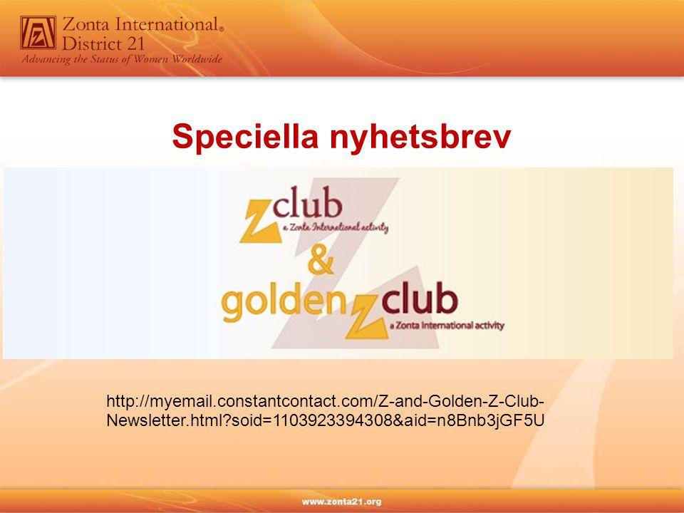 http://myemail.constantcontact.com/Z-and-Golden-Z-Club- Newsletter.html?soid=1103923394308&aid=n8Bnb3jGF5U Speciella nyhetsbrev
